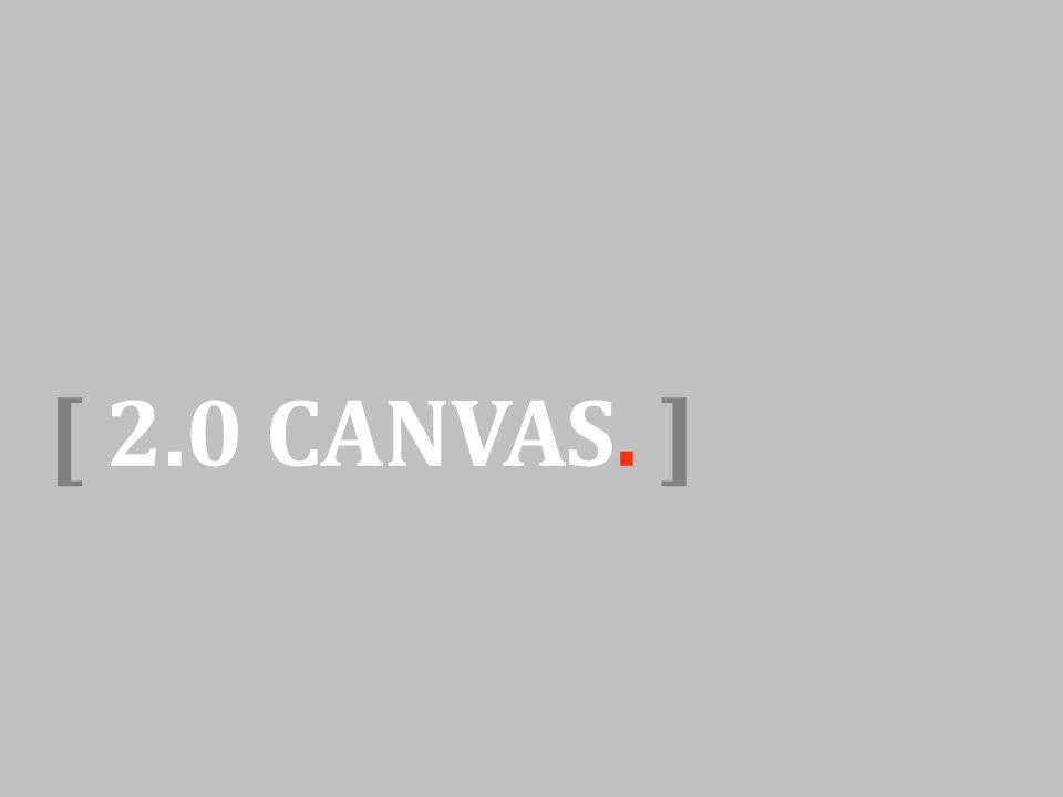 [ 2.0 CANVAS. ]